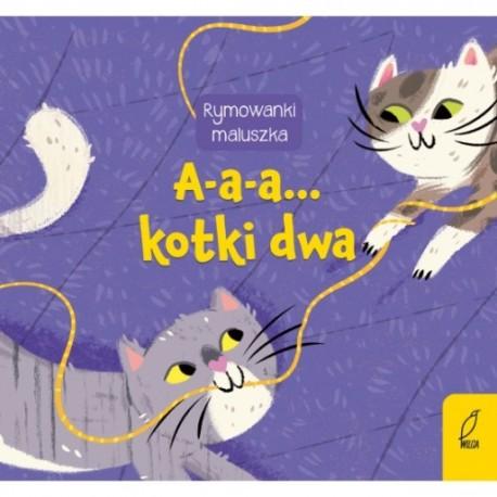 Rymowanki maluszka A-a-a... kotki dwa Wilga