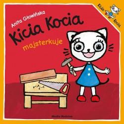 Kicia Kocia majsterkuje Anita Głowińska