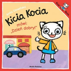 """Kicia Kocia mówi: """"Dzień dobry!"""" Anita Głowińska"""