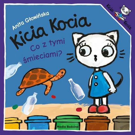 Kicia Kocia. Co z tymi śmieciami? Anita Głowińska