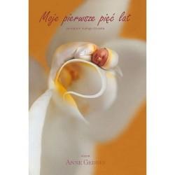 Moje pierwsze pięć lat - pamiętnik ze zdjęciami Anne Geddes